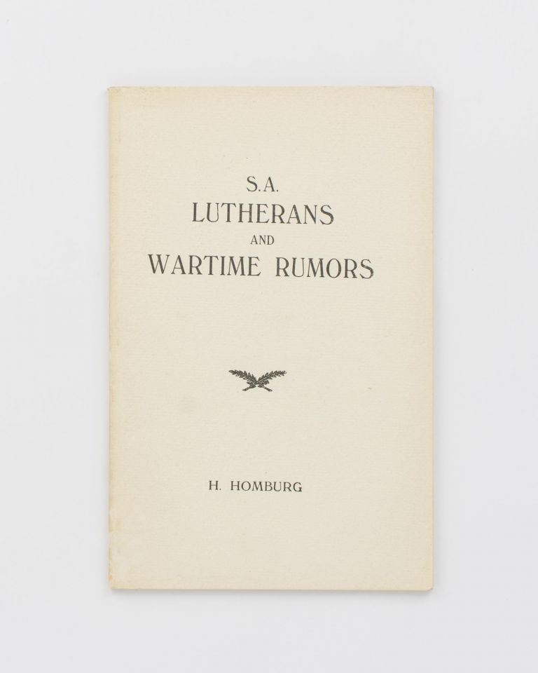 South Australian Lutherans and Wartime Rumours. The Honorable Hermann HOMBURG.