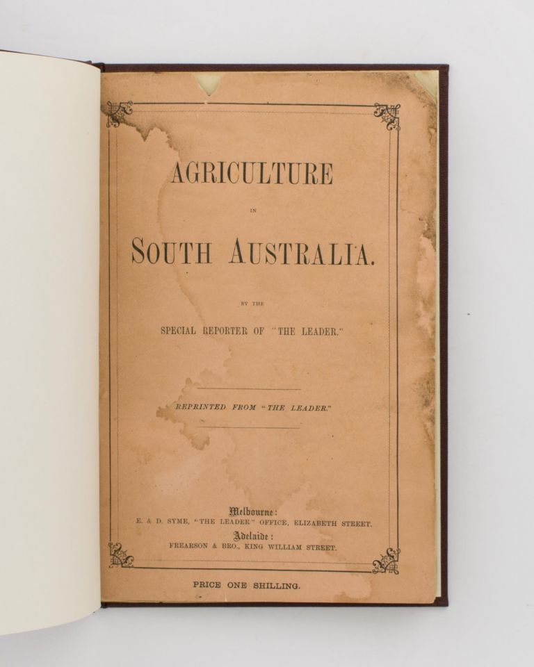Agriculture in South Australia. By the Special Reporter of 'The Leader'. John Lamont DOW.