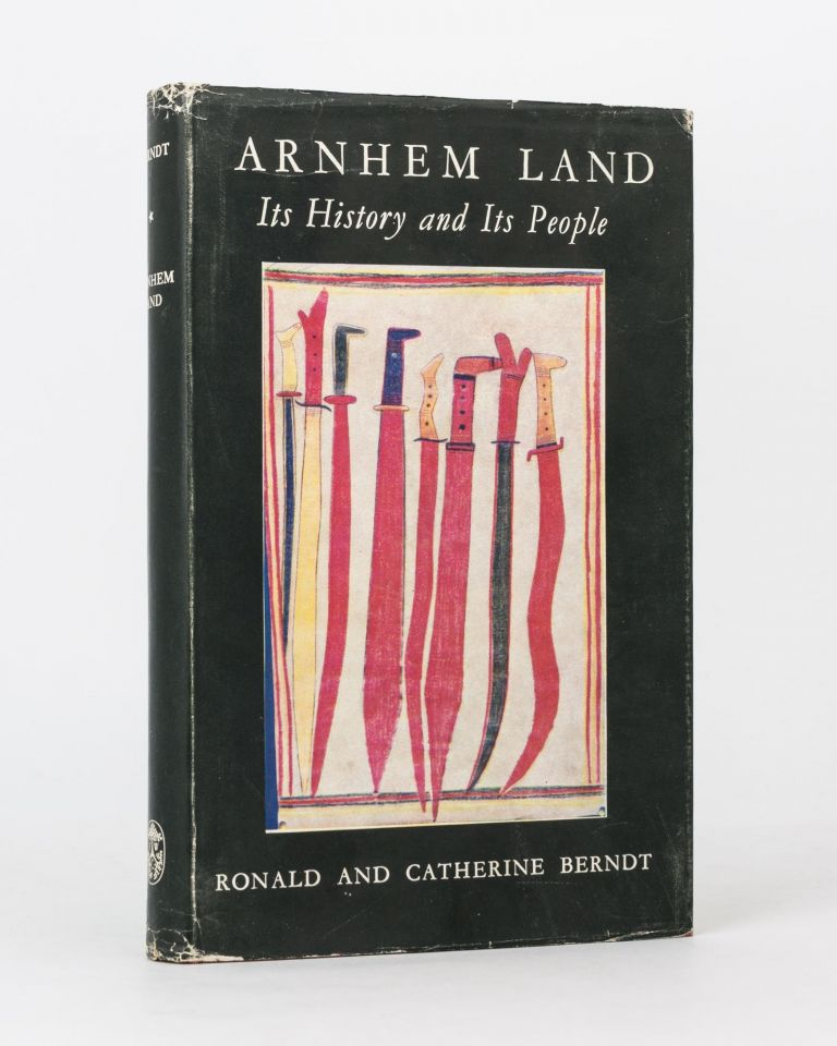 Arnhem Land. Its History and its People. Ronald M. BERNDT, Catherine H.
