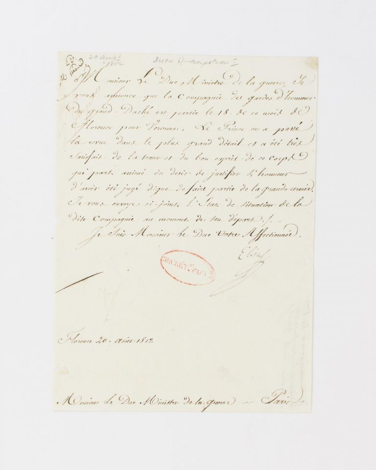 A letter signed by Elisa Bonaparte to her brother Napoleon's Minister of War, Henri-Jacques-Guillaume Clarke, Duc de Feltre. Princess of Lucca, Piombino, Grand Duchess of Tuscany.
