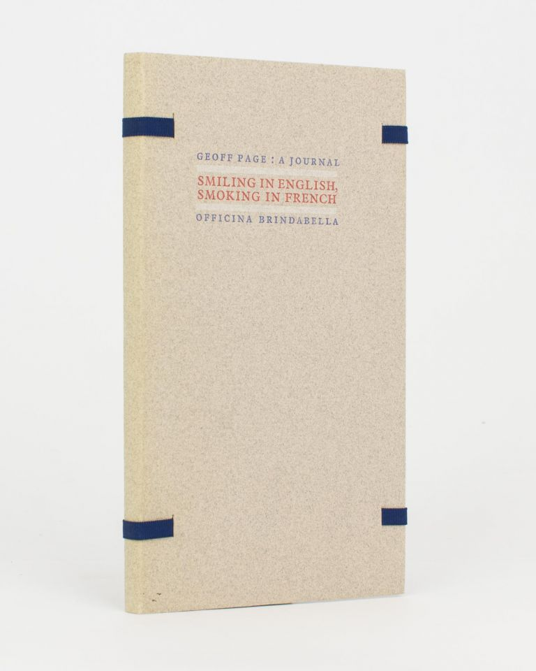 Smiling in English, Smoking in French. A Journal [of travel poems]. Brindabella Press, Geoff PAGE.