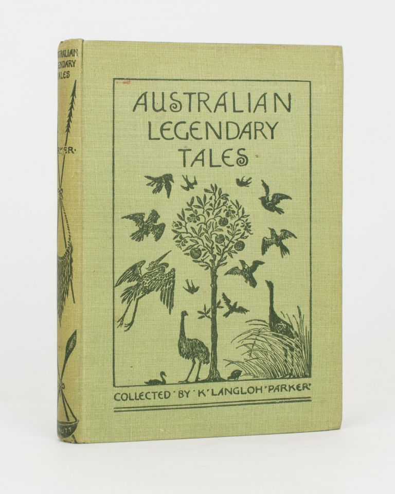 Australian Legendary Tales. Folk-Lore of the Noongahburrahs as told to the Piccaninnies. Collected by Mrs K. Langloh Parker. With an Introduction by Andrew Lang. K. Langloh PARKER.