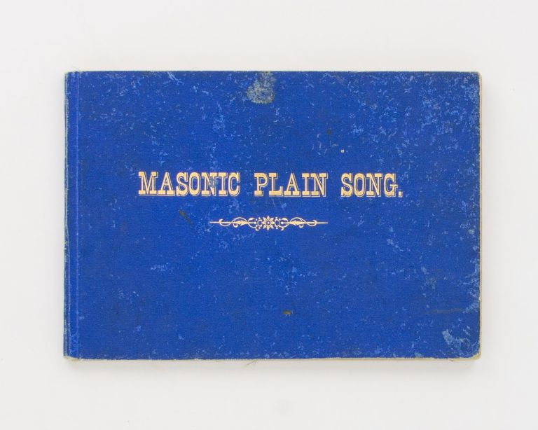 Masonic Plain Song for Use in the Ceremonies of Craft Masonry. Freemasonry, J. H. FRAY.