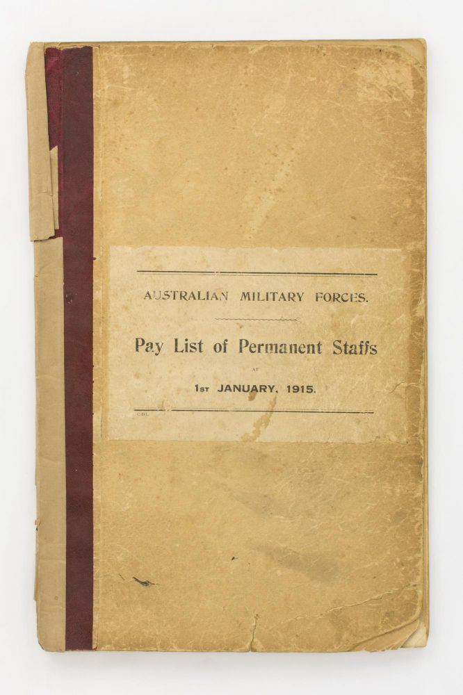 Australian Military Forces. Pay List of Permanent Staffs (Officers and Warrant Officers of Permanent Forces, Military Clerks, Civilians under Military Control, and Civil Establishments) at 1st January, 1915. January 1915 Australian Military Forces Pay List.