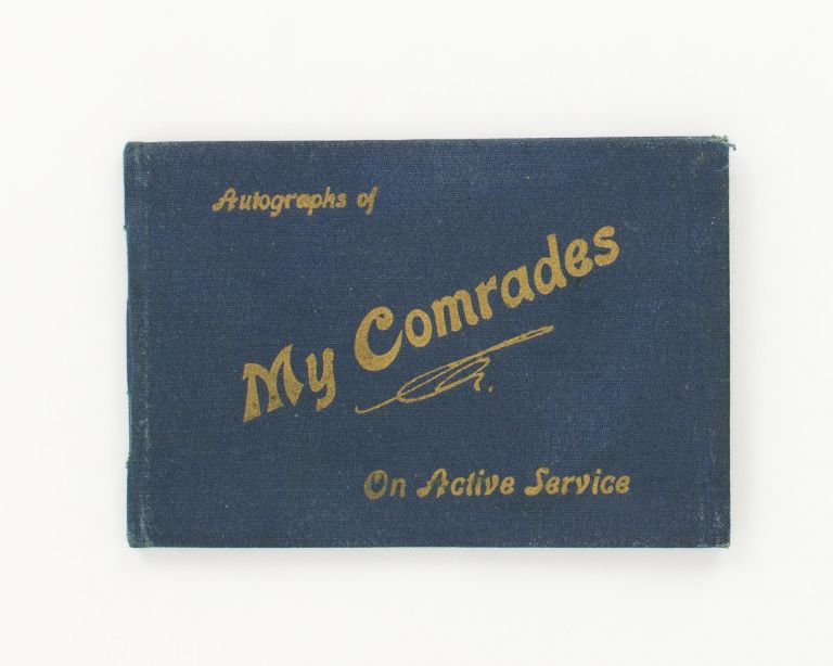 'Autographs of My Comrades On Active Service' [cover title of a small album containing the particulars and signatures of 20 Australian servicemen, at least 16 of them Gallipoli veterans]. Gallipoli.