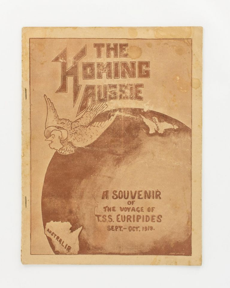 The Homing Aussie. A Souvenir of the Voyage of TSS 'Euripides'. Sept. - Oct. 1919 [cover title]. TSS 'Euripides', Lieutenant Phillip Lawrence HARRIS.