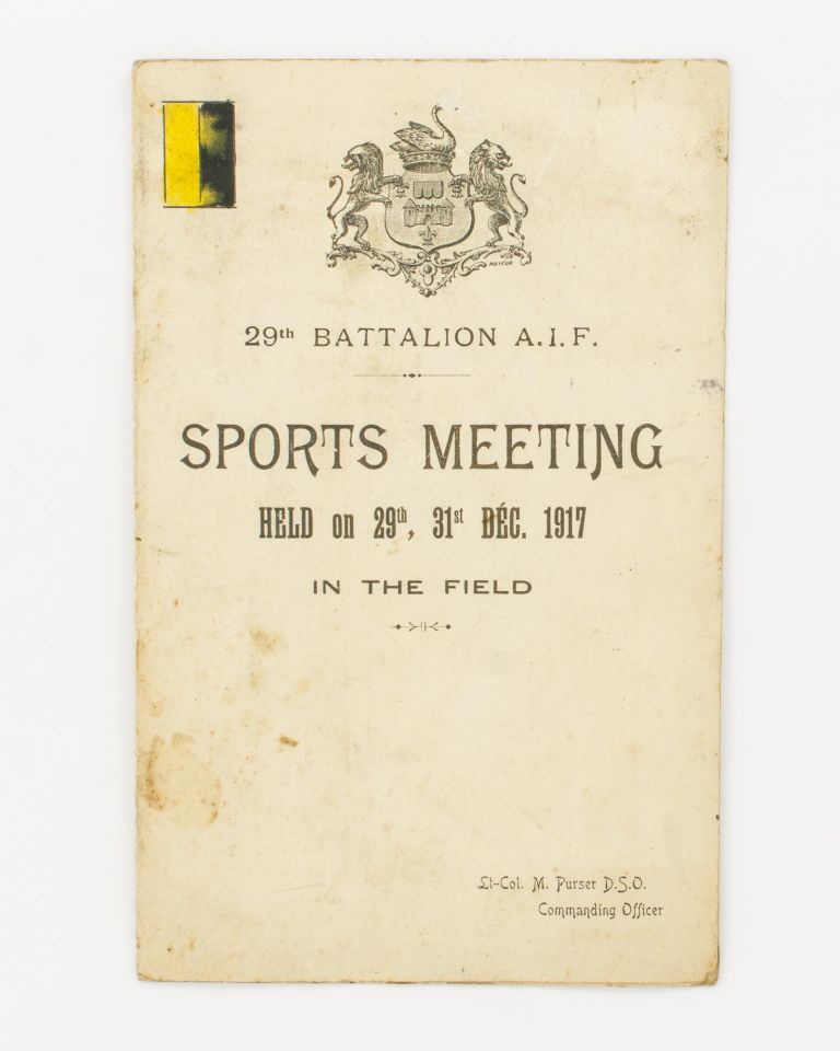 29th Battalion AIF Sports Meeting held on 29th, 31st Dec. 1917 in the Field [cover title]. 29th Battalion.