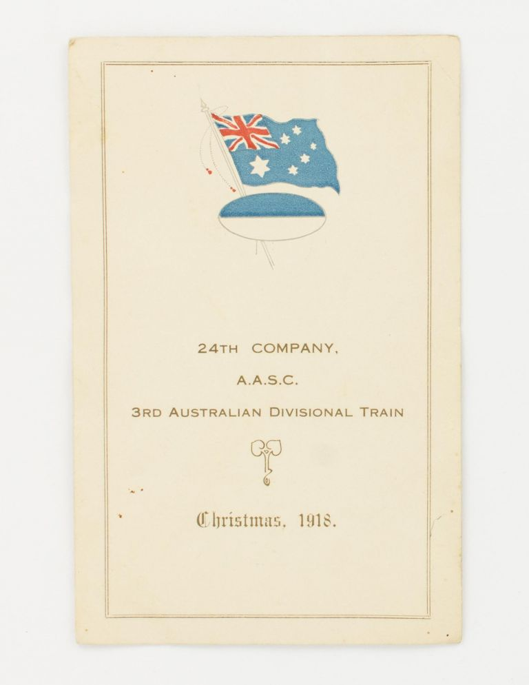 24th Company AASC, 3rd Australian Divisional Train. Christmas, 1918 [cover title for a menu and nominal roll]. 24th Company Australian Army Service Corps.