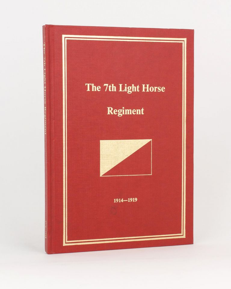 The History of the 7th Light Horse Regiment AIF. 7th Light Horse Regiment, Lieutenant-Colonel John Dalyell RICHARDSON.