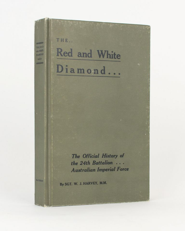 The Red and White Diamond. Authorised History of the Twenty-fourth Battalion AIF. 24th Battalion, Sergeant Walter James HARVEY.
