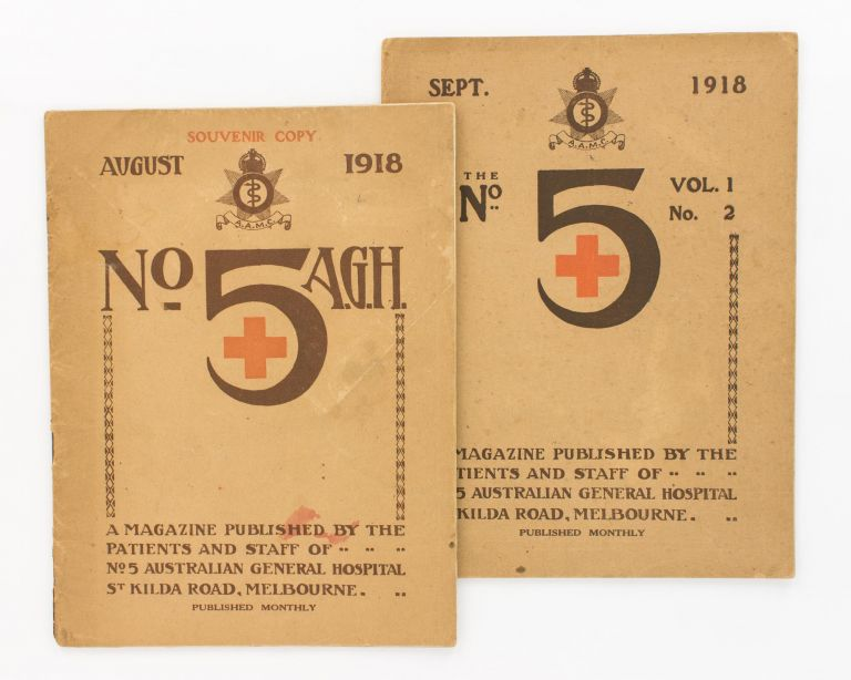 No. 5 A.G.H. Volume 1, Number 1, 5 August, 1918. [Souvenir Copy. August 1918. No. 5 A.G.H. A Magazine published by the Patients and Staff of No. 5 Australian General Hospital, St Kilda Road, Melbourne. Published Monthly (cover title)]. + Volume 1, Number 2, 4 September 1918. 5th Australian General Hospital, Captain E. H. W. ELDRIDGE.