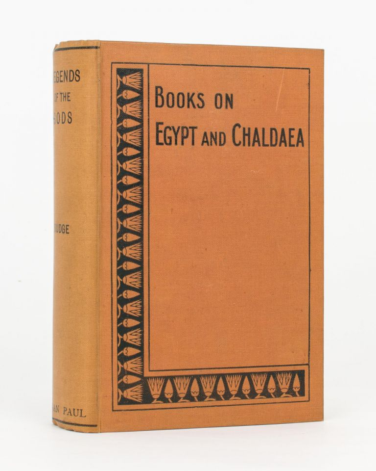 Egyptian Literature. Volume 1: Legends of the Gods. The Egyptian Texts, edited with Translations. E. A. Wallis BUDGE.