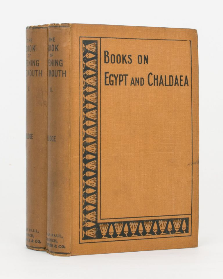 The Book of Opening the Mouth. The Egyptian Texts with English Translations. E. A. Wallis BUDGE.