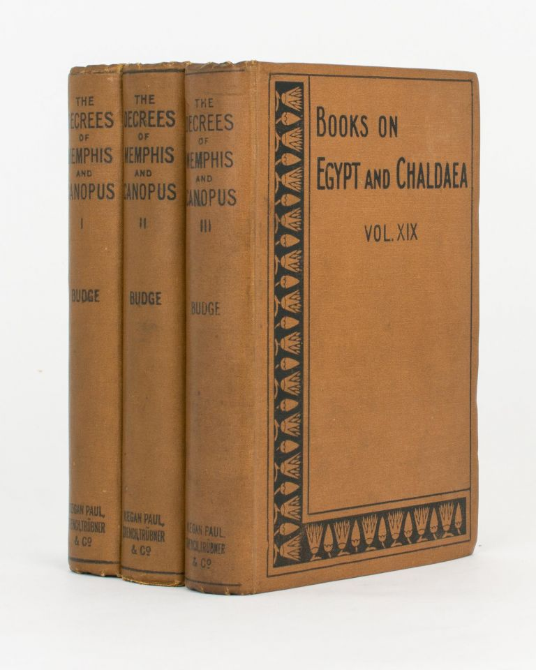 The Decrees of Memphis and Canopus. Volume 1: The Rosetta Stone. Volume 2: The Rosetta Stone [continued]. Volume 3: The Decree of Canopus. E. A. Wallis BUDGE.