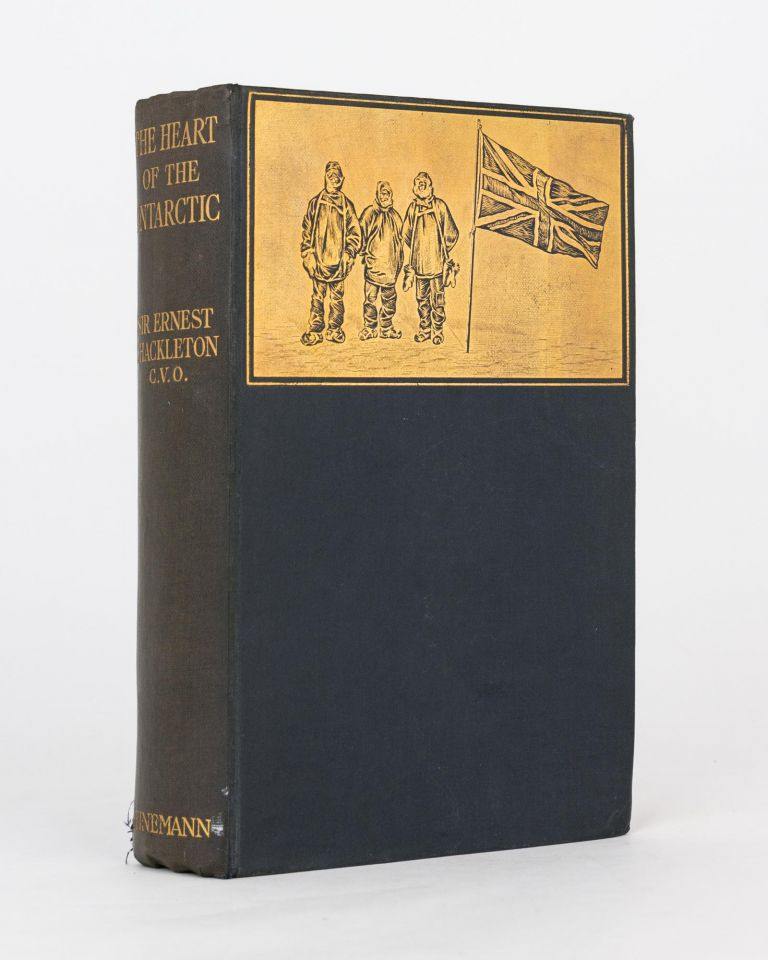 The Heart of the Antarctic. Being the Story of the British Antarctic Expedition, 1907-1909. New and Revised Edition. British Antarctic Expedition, Sir Ernest SHACKLETON.