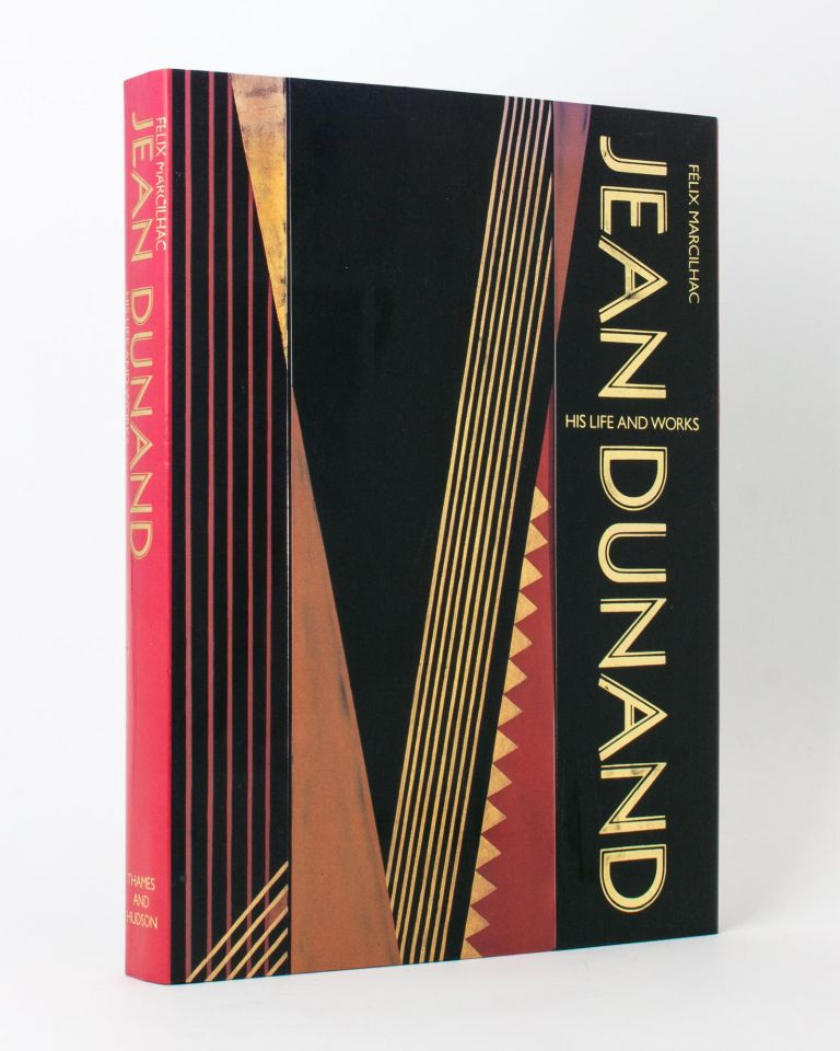 Jean Dunand. His Life and Works. Jean DUNAND, Felix MARCILHAC.