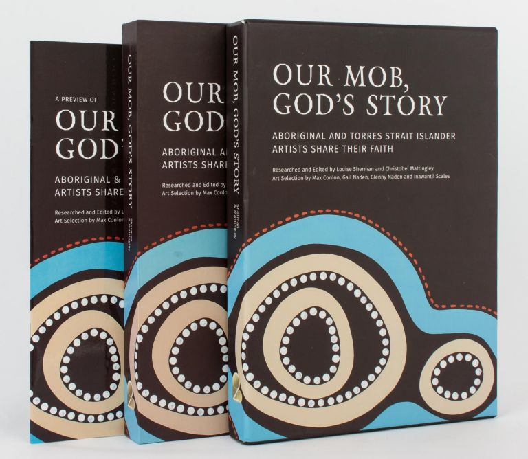 Our Mob, God's Story. Aboriginal and Torres Strait Islander Artists share their Faith. Louise SHERMAN, Christobel MATTINGLEY, researched and.