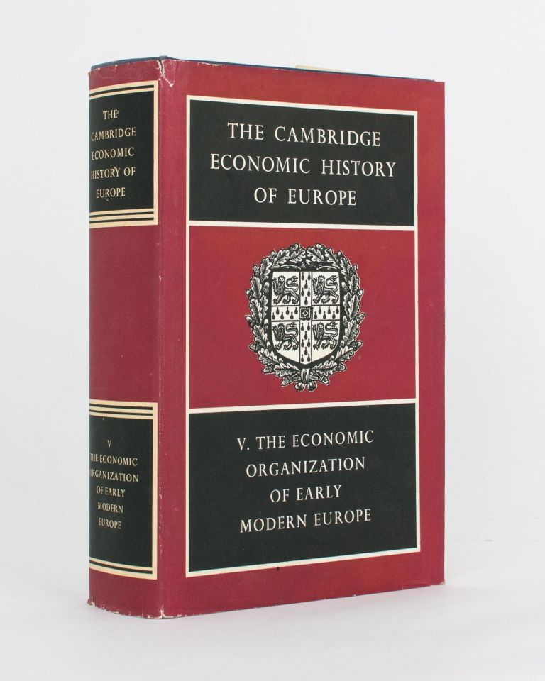 The Cambridge Economic History of Europe. Volume 5: The Economic Organization of Early Modern Europe. Edwin Ernest RICH, Charles Henry WILSON.