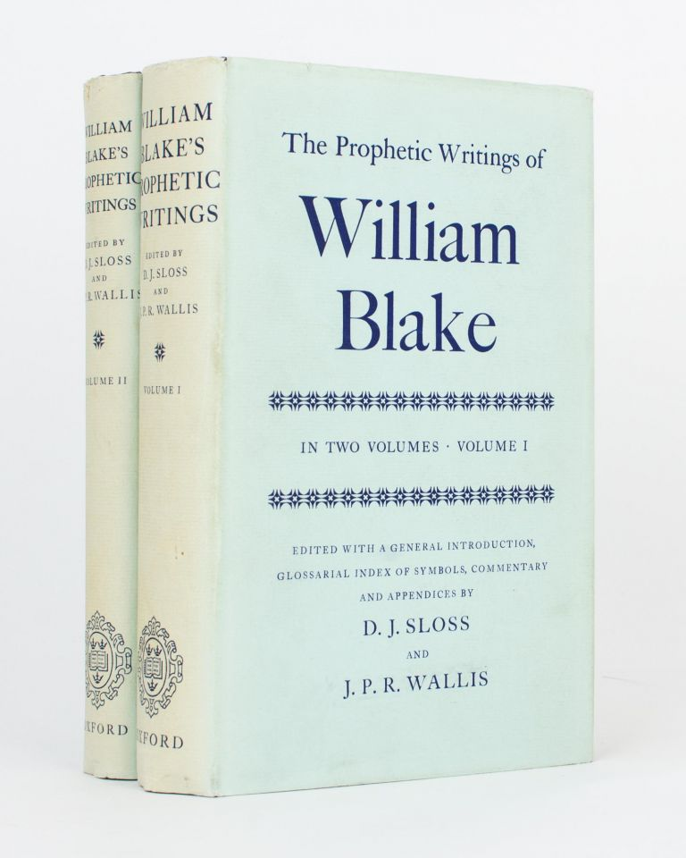 The Prophetic Writings of William Blake.. Edited with a General Introduction, Glossarial Index of Symbols, Commentary and Appendices. William BLAKE, D. J. SLOSS, J P. R. WALLIS.