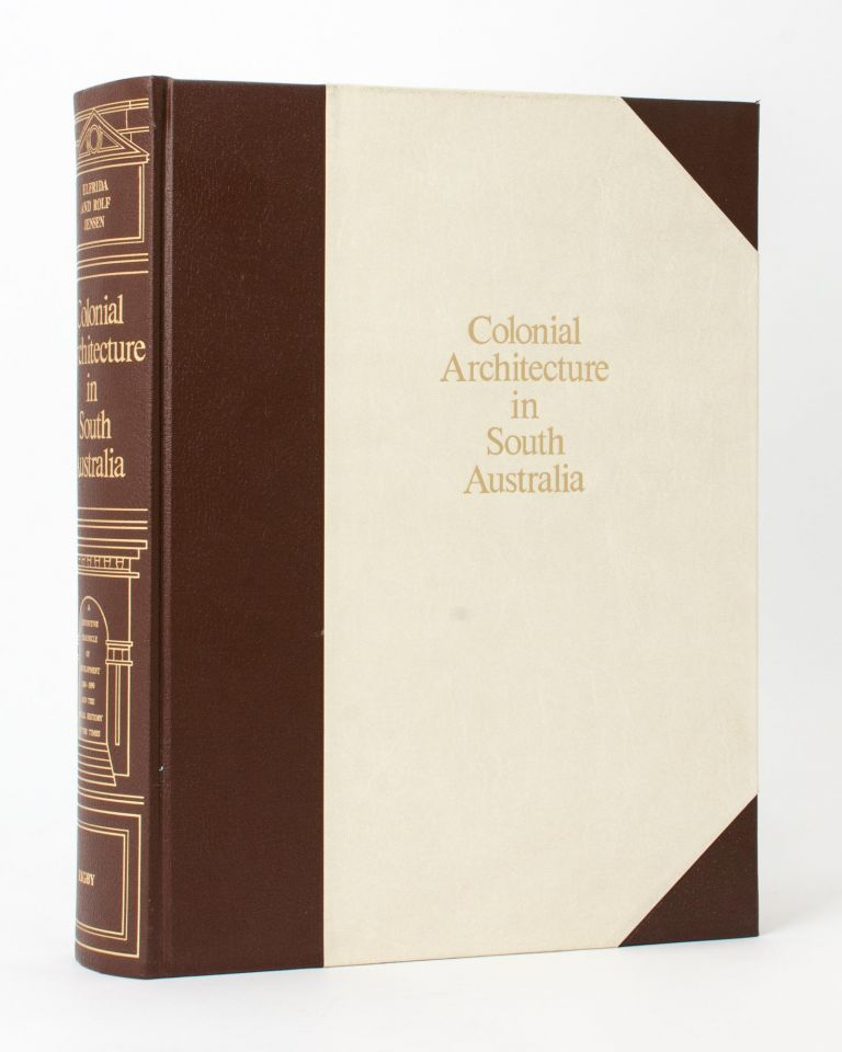 Colonial Architecture in South Australia. A Definitive Chronicle of Development, 1836-1890, and the Social History of the Times. Rolf and Elfrida JENSEN.