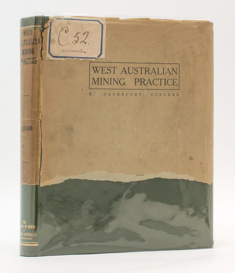 West Australian Mining Practice. A Description of the Mining Methods followed by the Principal Gold Mines of Western Australia. E. Davenport CLELAND.