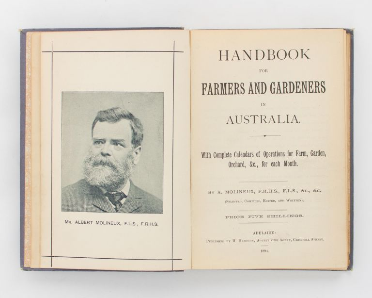 Handbook for Farmers and Gardeners in Australia. With Complete Calendars for Farm, Garden, Orchard, &c., for each Month. Albert MOLINEUX, Compiled 'Selected, and, Edited.