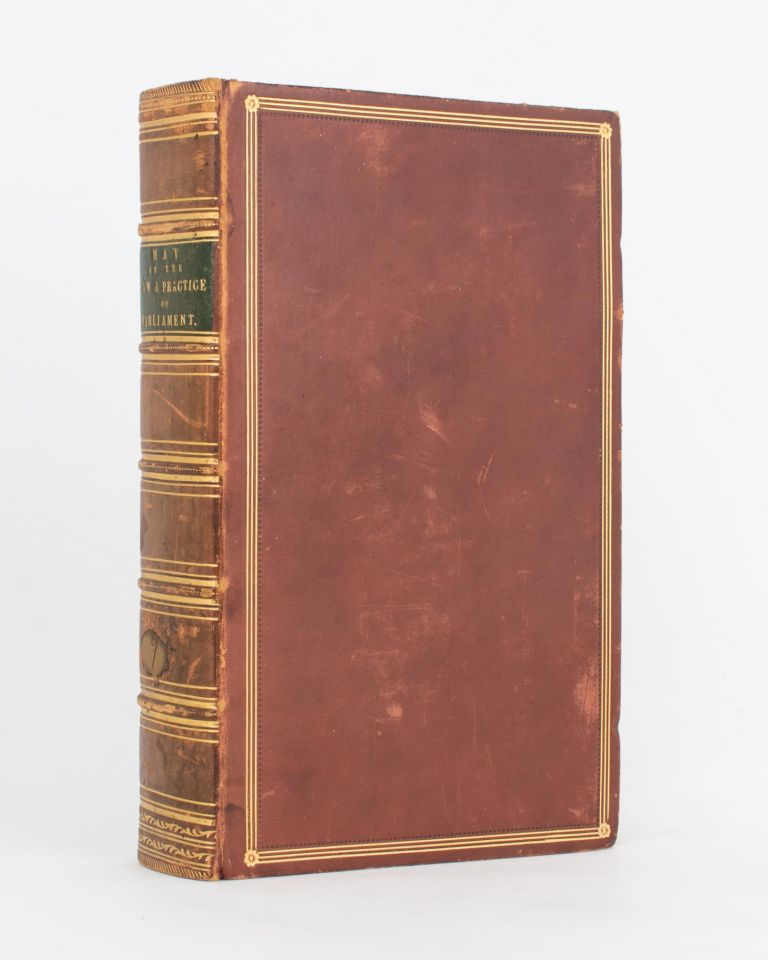 A Practical Treatise on the Law, Privileges, Proceedings and Usage of Parliament. Sir James Hurtle FISHER, Thomas Erskine MAY.