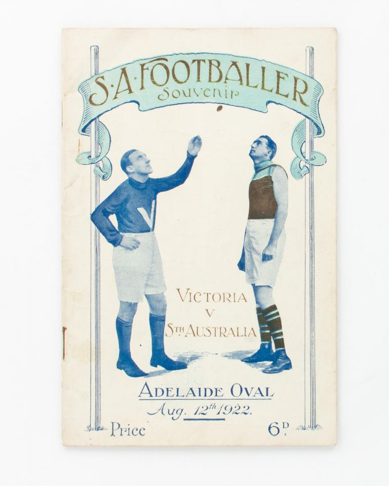 SA Footballer Souvenir. Victoria v Sth Australia. Adelaide Oval, Aug. 12th 1922. Price 6d. [cover title]. Australian Rules Football.