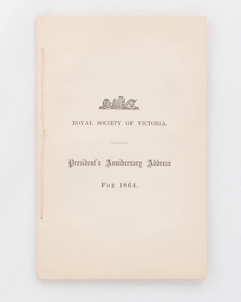 Royal Society of Victoria. President's Anniversary Address for 1864 [cover title]. Burke, Wills.