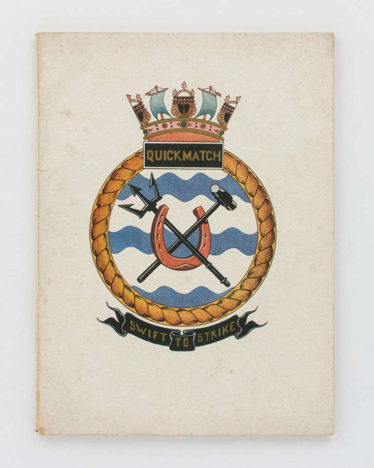'Quickmatch. Swift to Strike' [cover title]. HMAS 'Quickmatch'.