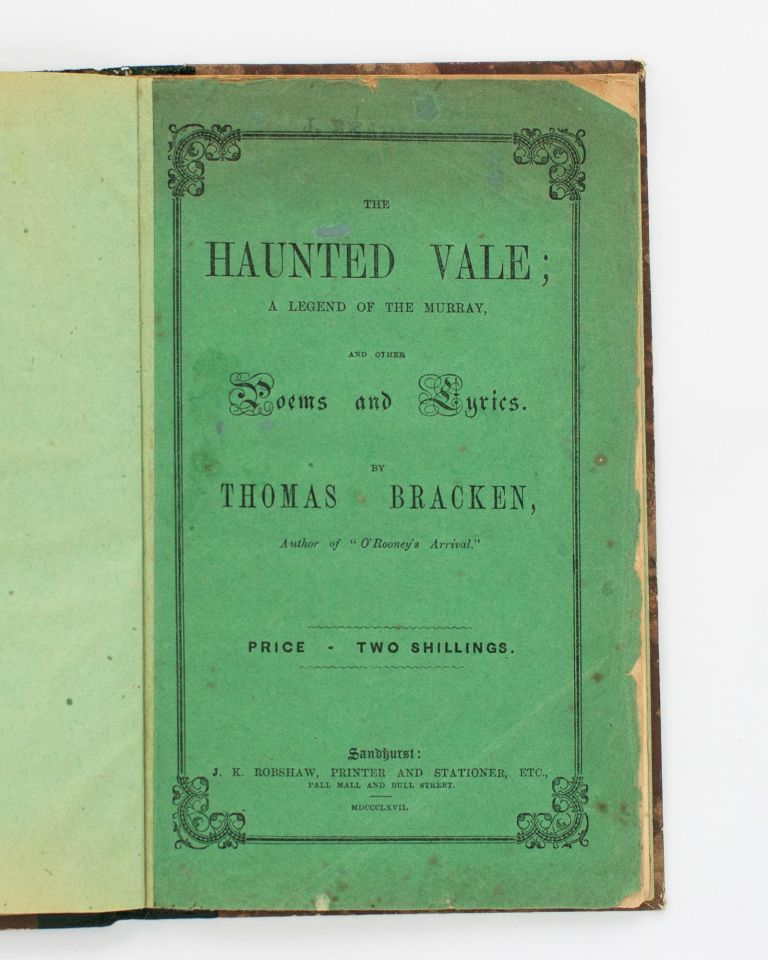 The Haunted Vale. A Legend of the Murray, and other Poems and Lyrics. Thomas BRACKEN.
