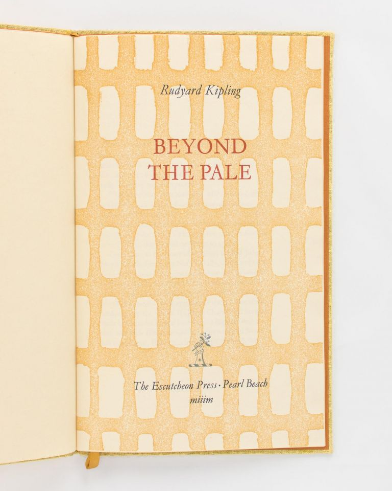 Beyond the Pale. Escutcheon Press, Rudyard KIPLING.