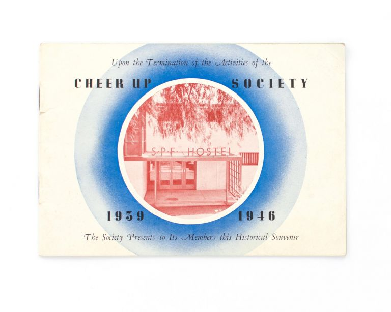 Upon the Termination of the Activities of the Cheer Up Society, 1939-1946. The Society presents to its Members this Historical Souvenir [cover title]. Cheer Up Society, Dudley MATHEWS.