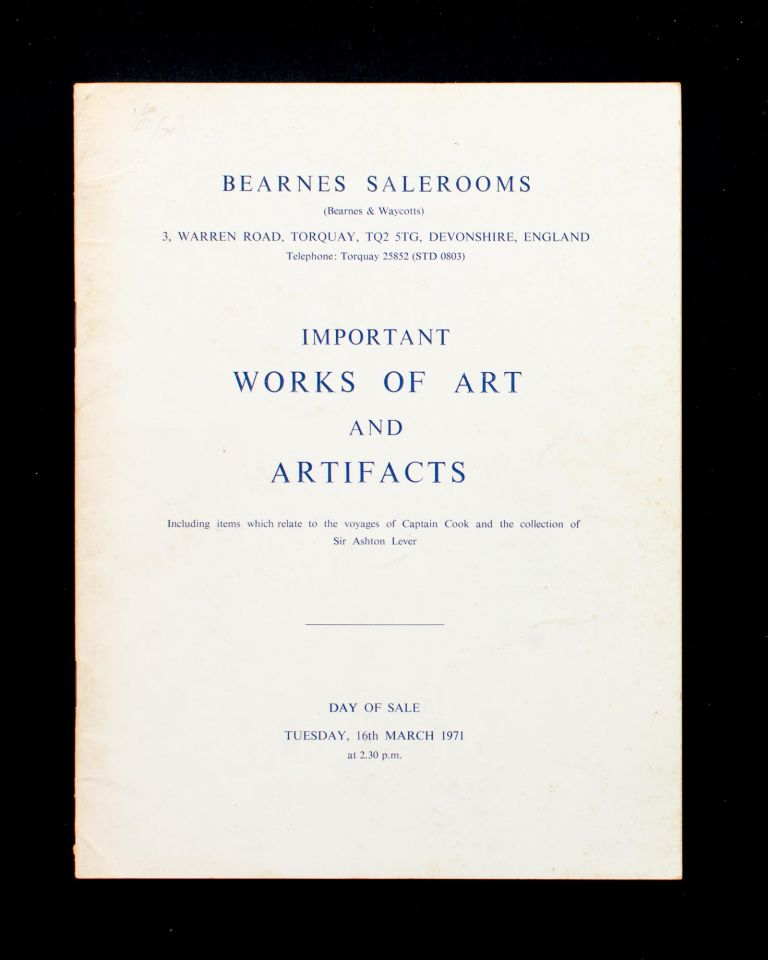 Catalogue of the Important Works of Art and Artifacts. Including items which relate to the voyages of Captain Cook and the collection of Sir Ashton Lever. To be sold by Public Auction. Captain James COOK.