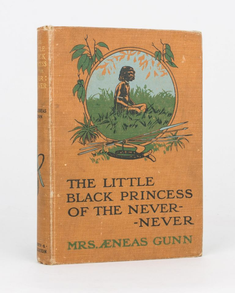 The Little Black Princess of the Never-Never. Mrs Aeneas GUNN.