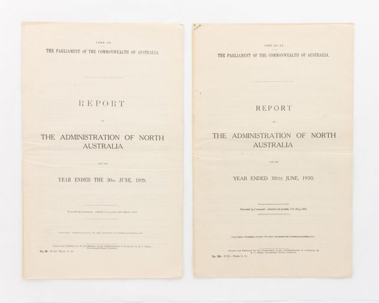 Report on the Administration of North Australia for the year ended the 30th June, 1929. [Plus] Report .. for the year ended the 30th June, 1930. North Australia.