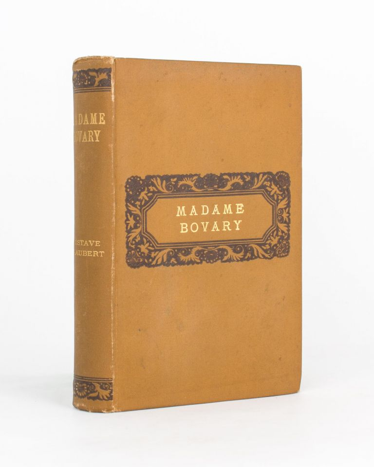 Madame Bovary. Provincial Manners. Translated from the French édition définitive by Eleanor Marx-Aveling. Gustave FLAUBERT.