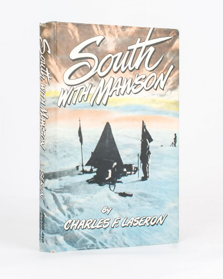South with Mawson. Reminiscences of the Australian Antarctic Expedition, 1911-1914. Charles Francis LASERON.