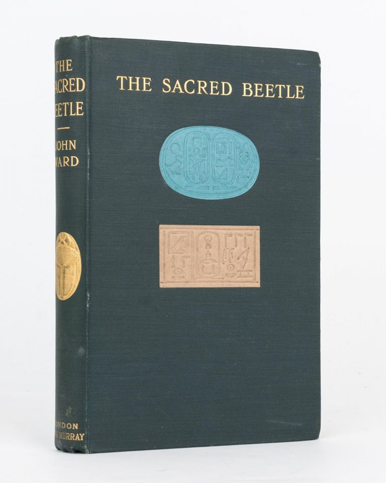 The Sacred Beetle. A Popular Treatise on Egyptian Scarabs in Art and History. John WARD.