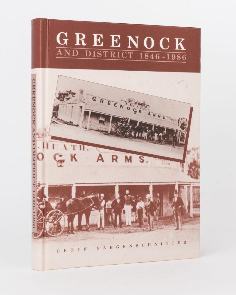 Greenock and District, 1846-1986. A History of Greenock and the Surrounding Districts of Nain, Daveyston, Moppa, Walton and Seppeltsfield. Barossa, Geoff SAEGENSCHNITTER.