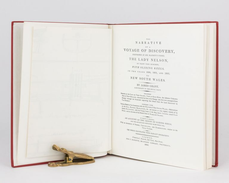 The Narrative of a Voyage of Discovery, performed in His Majesty's Vessel the Lady Nelson of sixty tons burthen, with sliding keels, in the years 1800, 1801, and 1802, to New South Wales. James GRANT.