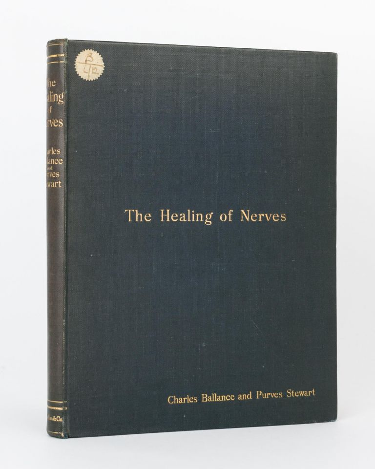 The Healing of Nerves. Charles A. BALLANCE, Purves STEWART.