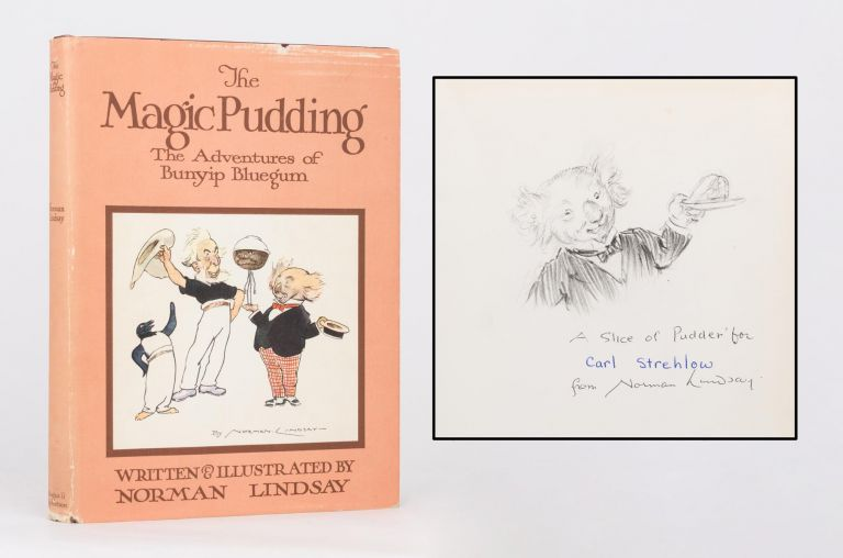 The Magic Pudding. Being the Adventures of Bunyip Bluegum and his friends Bill Barnacle & Sam Sawnoff. Norman LINDSAY.