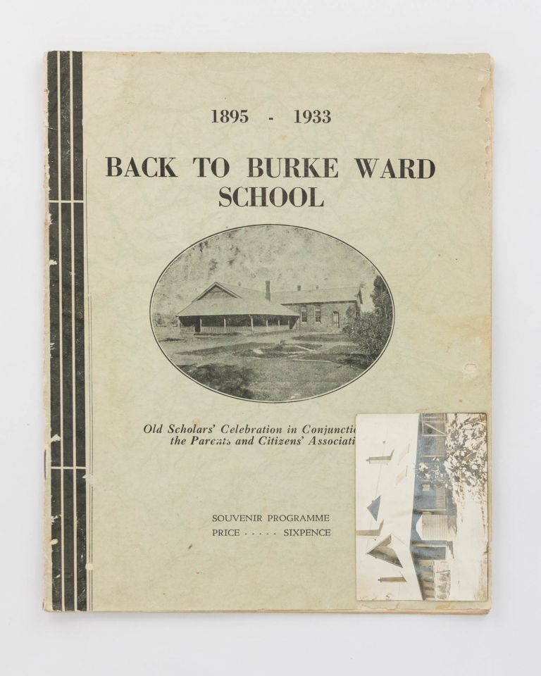 1895 - 1933. Back to Burke Ward School. Old Scholars' Celebration ... Souvenir Programme [cover title]. Broken Hill.