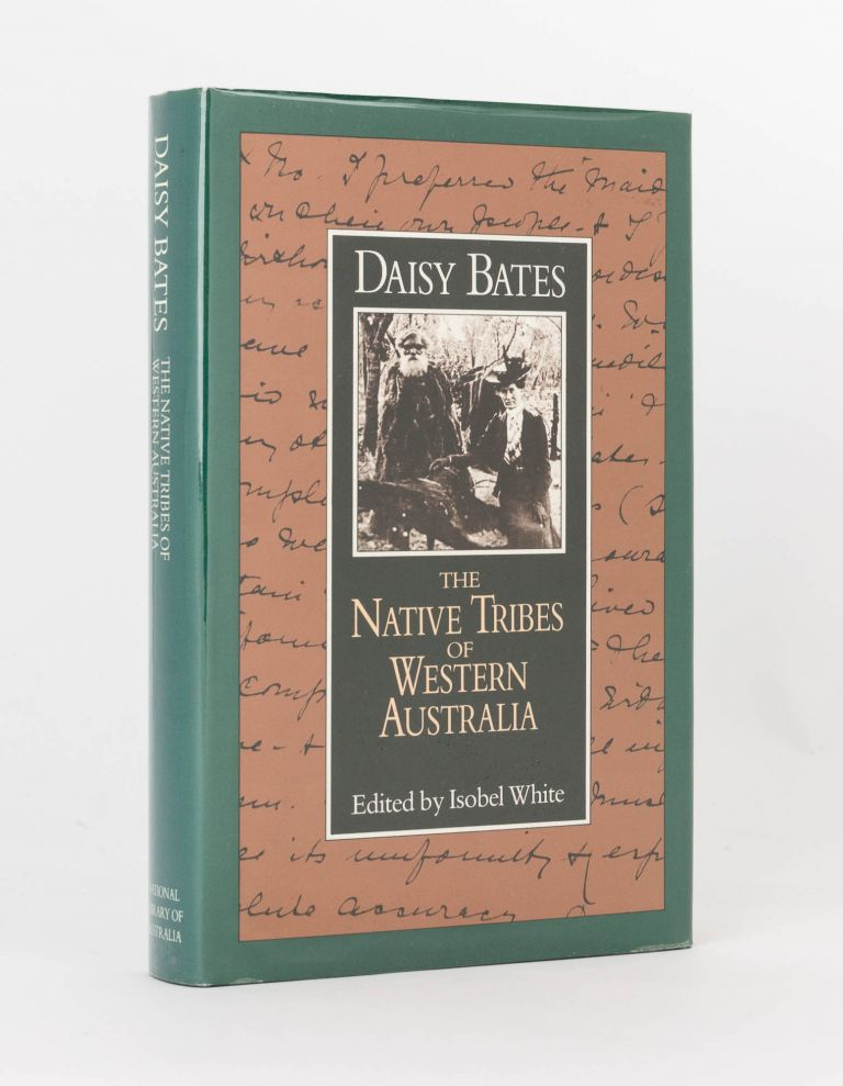 The Native Tribes of Western Australia. Edited by Isobel White. Daisy BATES.