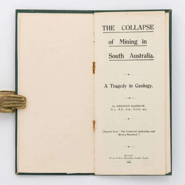 The Collapse of Mining in South Australia. A Tragedy in Geology. Herbert BASEDOW.