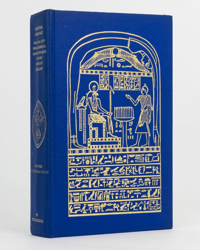 Magical and Philosophical Commentaries on the Book of the Law. Edited and annotated by John Symonds and Kenneth Grant. Aleister CROWLEY.