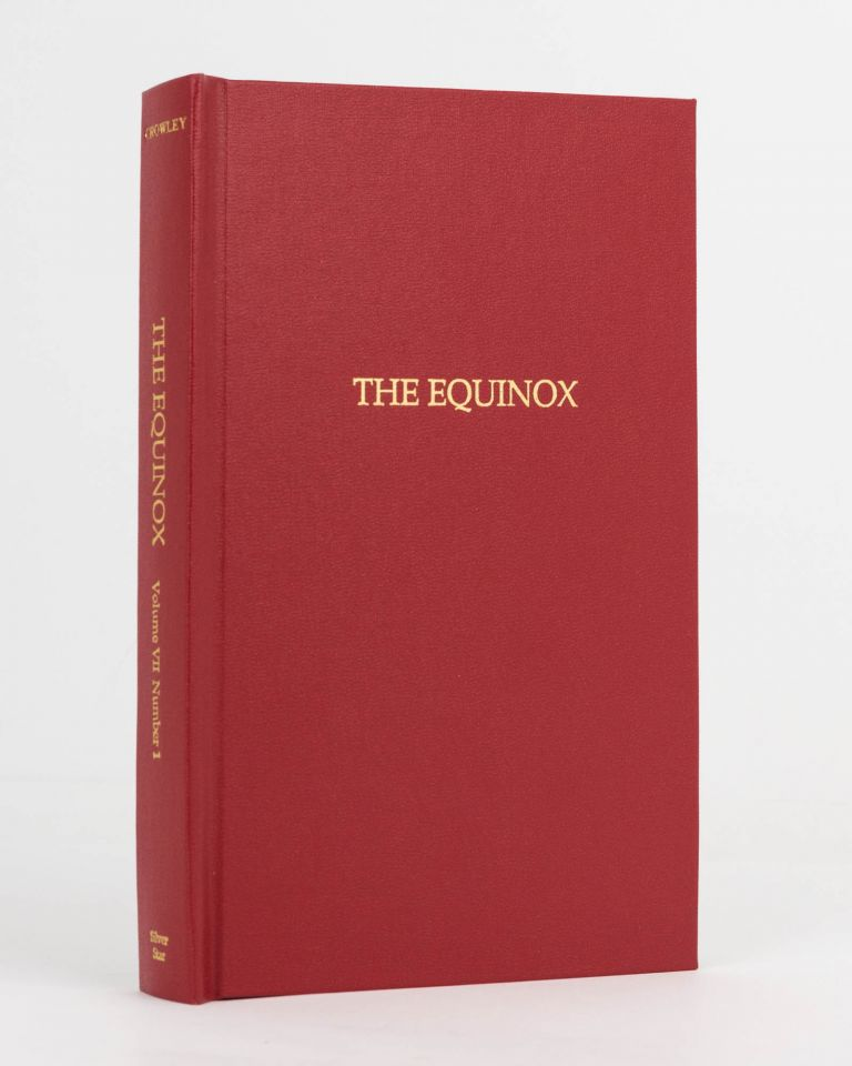 The Equinox. The Official Organ of the A.: A.: The Review of Scientific Illuminism. Edited by Ray Eales and Vance Borland. Volume VII, Number 1. Aleister CROWLEY.