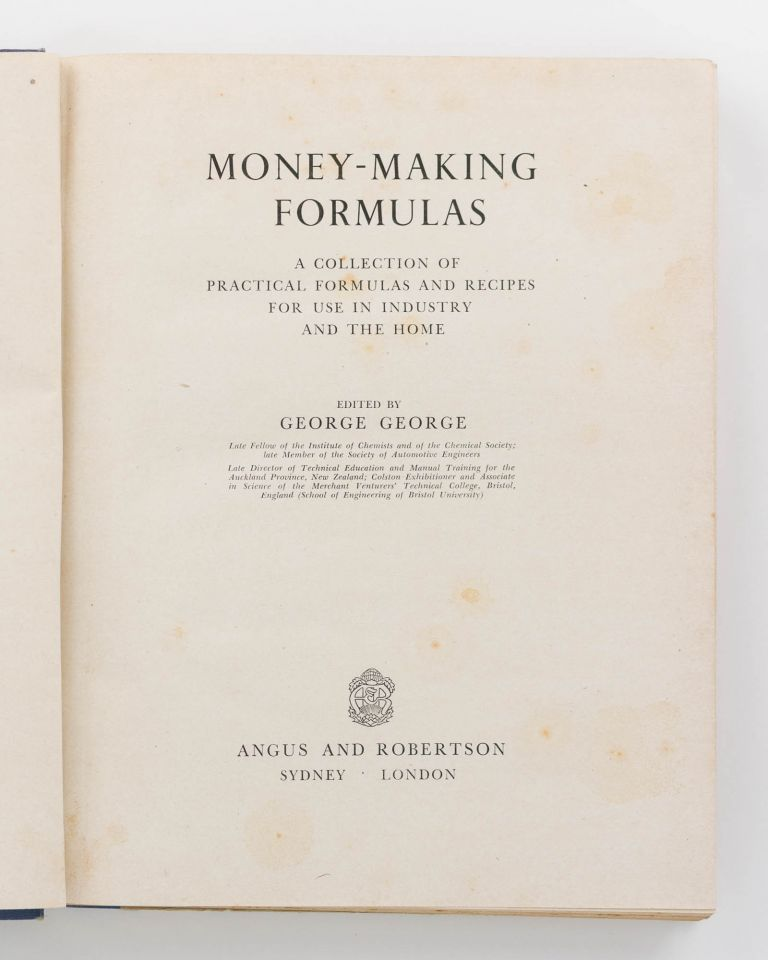 Money-making Formulas. A Collection of Practical Formulas and Recipes for Use in Industry and the Home. George GEORGE.