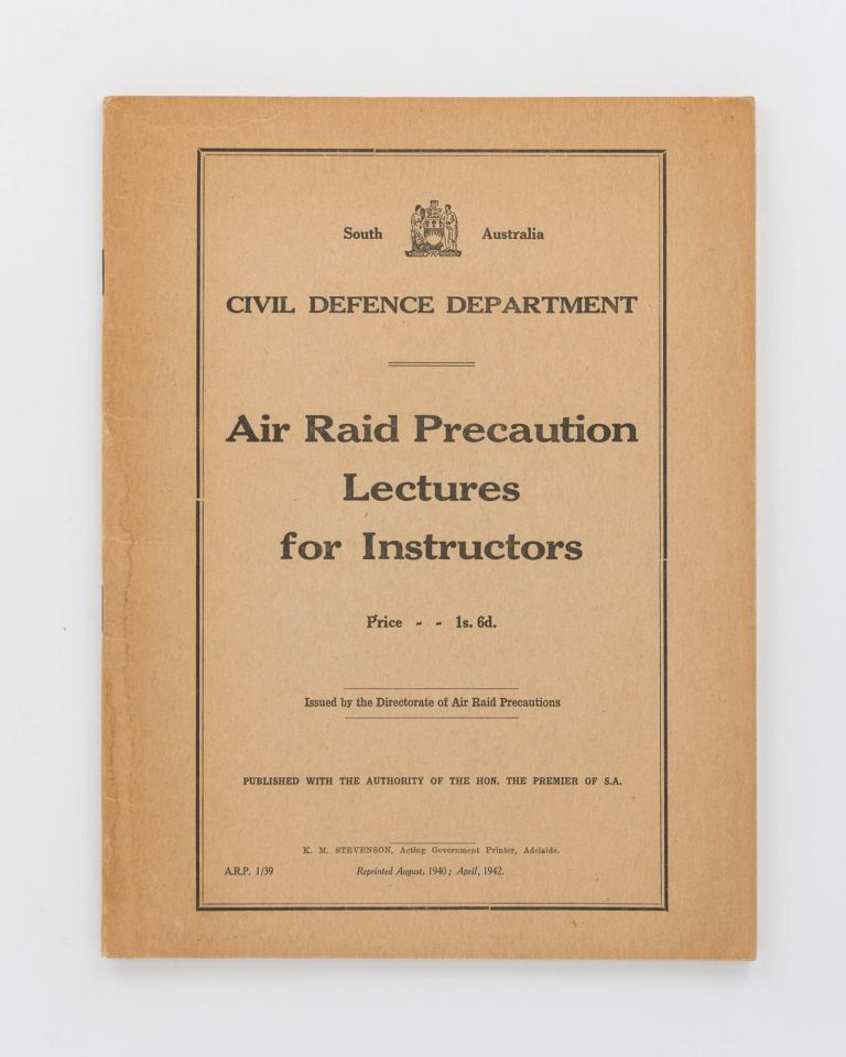 Air Raid Precaution Lectures for Instructors... Issued by the Directorate of Air Raid Precautions. Air Raid Precautions.